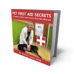 Pet First Aid Secrets: Complete Dog and Cat First Aid Manual (e-Book)